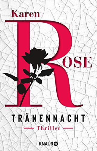 Bücher von Karen Rose in der chronologischen Reihenfolge